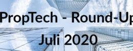 PropTech Round-Up Juli - Immoverkauf24, reINVENT, SwissPropTech, Maklaro, docu tools, objego, APTI, Checkmyplace.