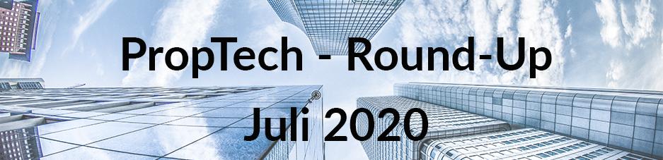 PropTech Round-Up Juli 2020