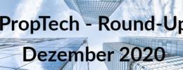 PropTech Round-Up Dezember 2020 mit Beestate, Homeday, der Sprengnetter ITM, unserer PropTech Map u.v.m.