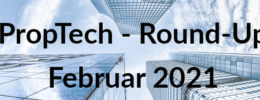 PropTech Round-Up Februar 2021 mit den REAL PropTech Pitches, Wowflow, Maklaro B2B, Homeday, RENTIVATE u.v.m.